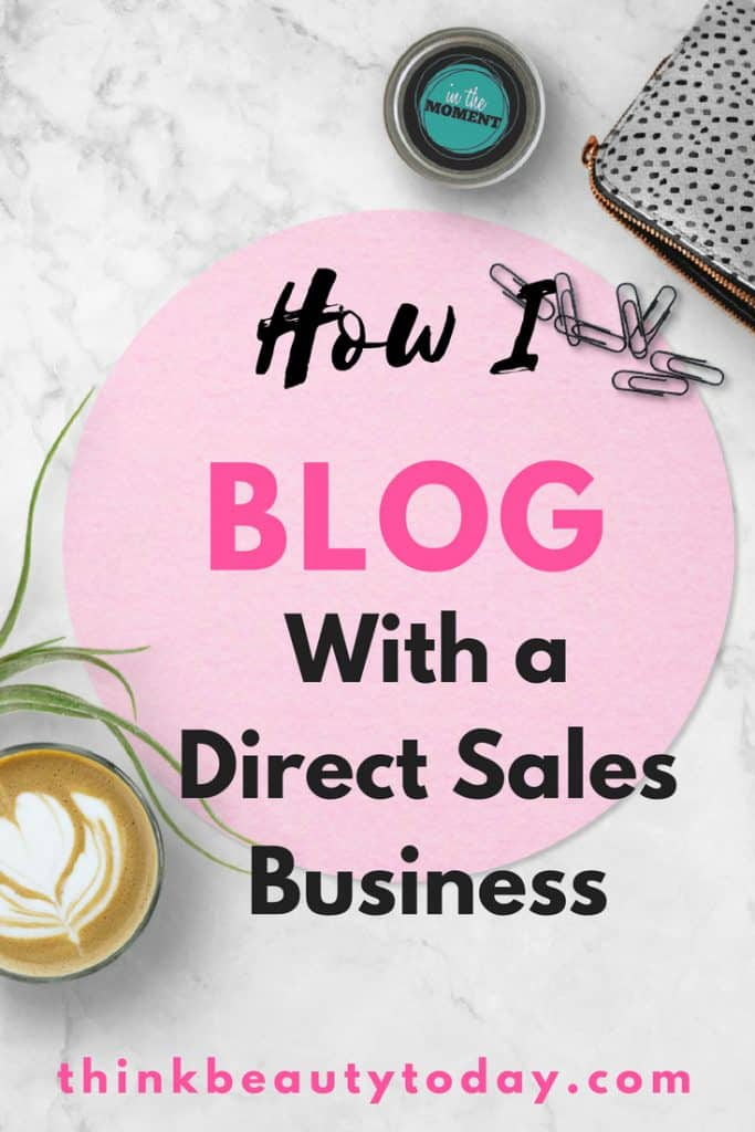How to make money blogging with direct sales #makemoneyblogging #directsales #blogging #BloggingMakingMoney