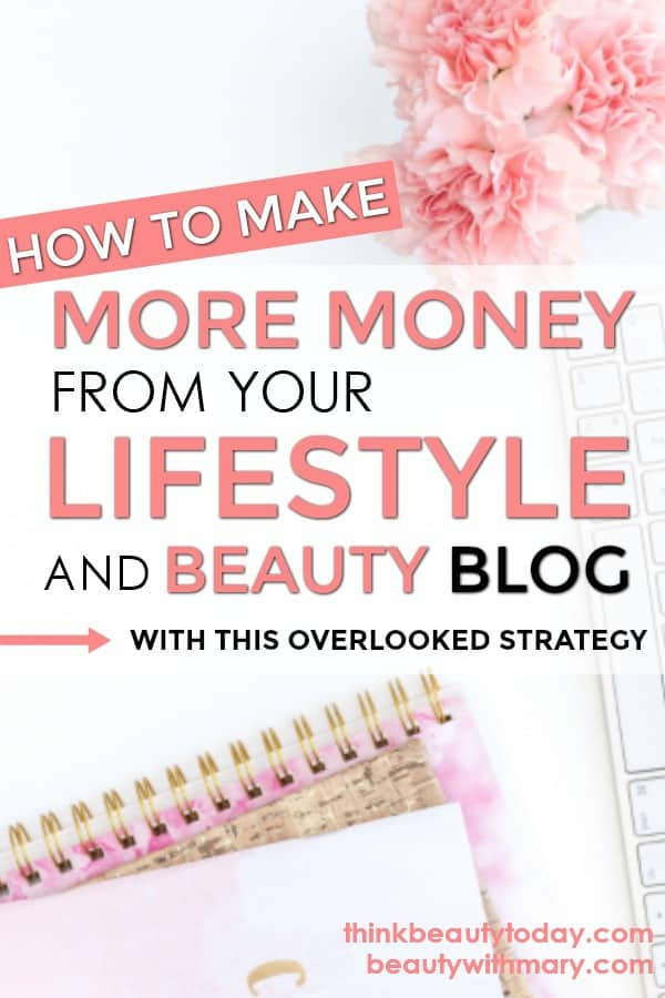 Make more money blogging with this often overlooked strategy for lifestyle and beauty bloggers! #MakeMoneyOnline #Blogging #WorkFromHome