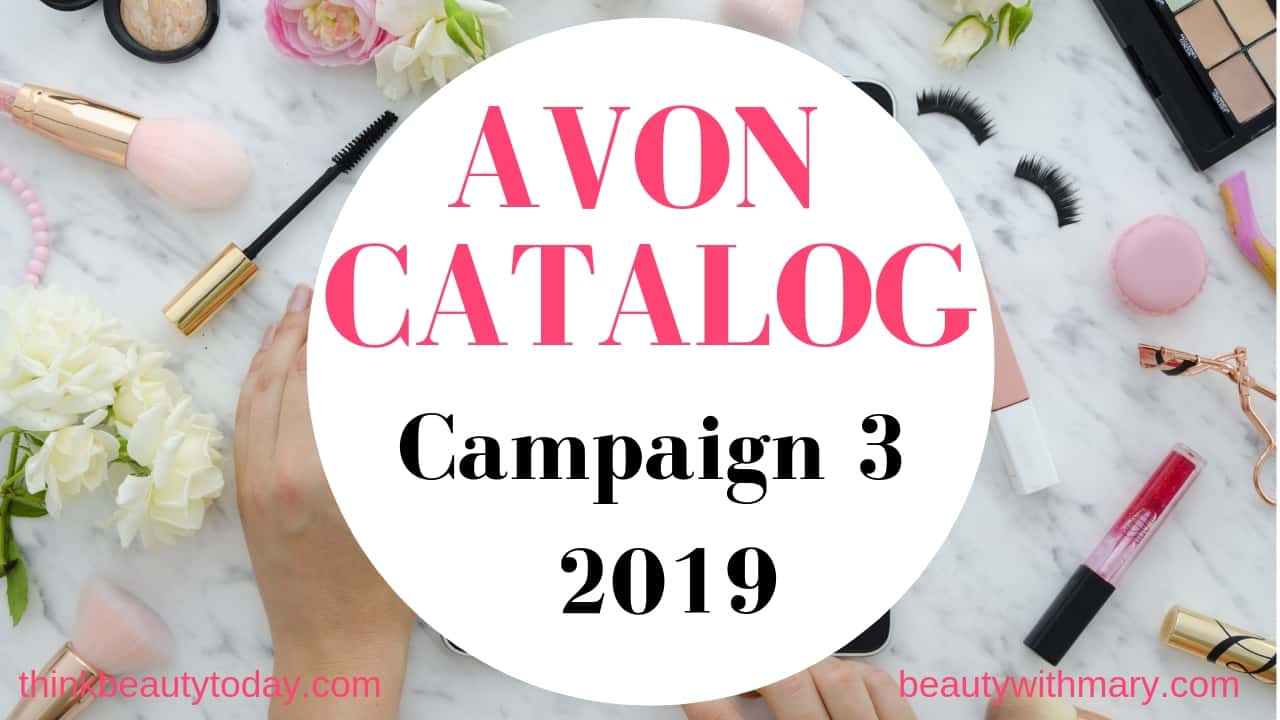 Avon Catalog Campaign 3 2019 is shoppable 01/08/18 - 01/21/19. Shop Avon catalog online from representative website. Free shipping on $40. No coupon code needed.
